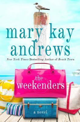 The Weekenders by Mary KayAndrews