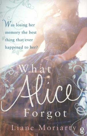 What Alice Forgot by LianeMoriarity