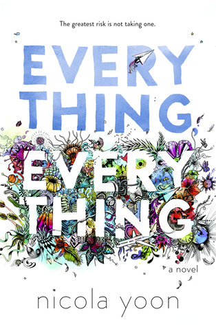 Everything, Everything by NicolaYoon