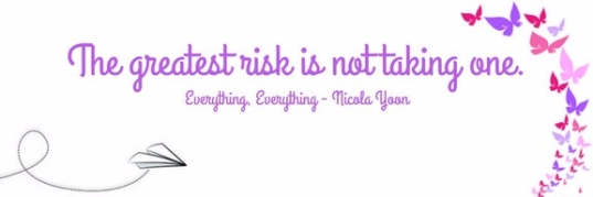 The greatest risk is not taking one. (1)