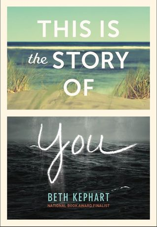 This Is the Story Of You by BethKephart