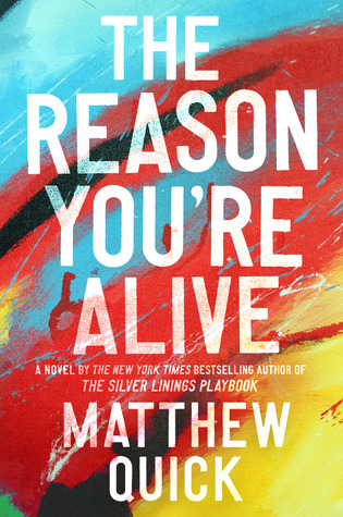 The Reason You're Alive by MatthewQuick