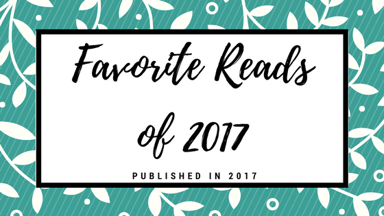 Favorite Reads of 2017: Published in 2017