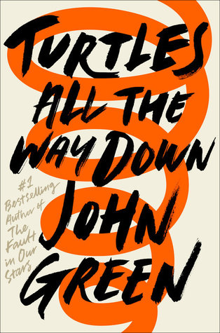 Turtles All the Way Down by JohnGreen