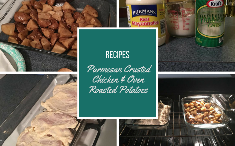 Recipe: Parmesan Crusted Chicken with Oven Roasted Potatoes
